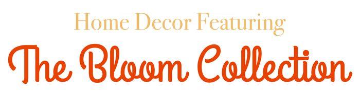 Bloom homedecor header