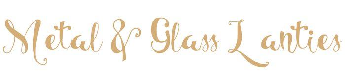 Lanties metal glass